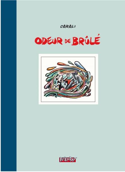 Odeur de Brûlé, Carali, Psikopat