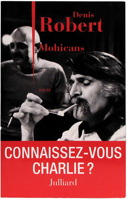Mohicans, de Denis Robert, chez Julliard