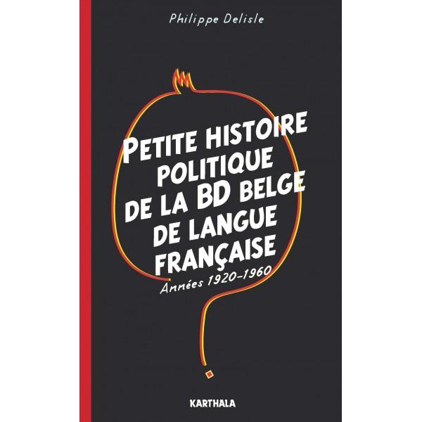 Petite histoire politique de la bd belge-de langue francaise, de Philippe Delisle