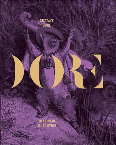 Gustave Doré, l'imaginaire au pouvoir