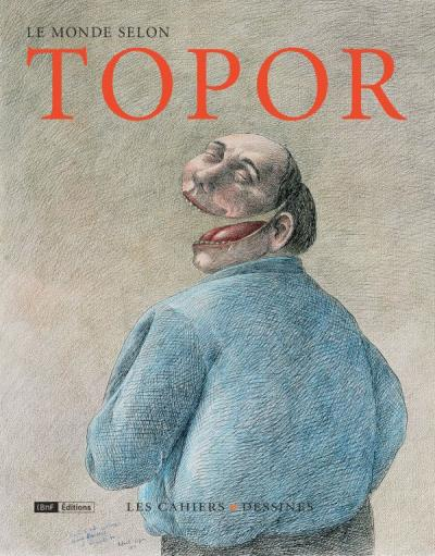 Le monde selon Topor, aux Cahiers dessinés