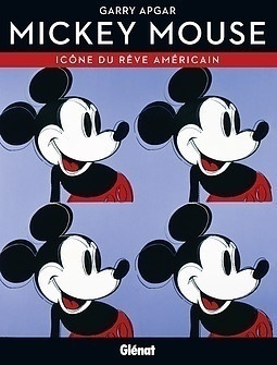 Mickey Mouse, icône du rêve américain, de Gary Apgar