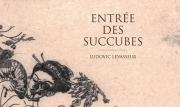 Entrée des Succubes, Ludovic Levasseur, Anne & Shige