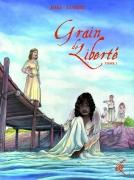 Grain de liberté, de Renaud Eusèbe et Joki