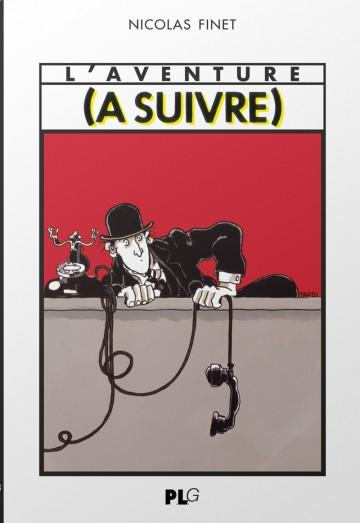 L'aventure (A Suivre), de Nicolas Finet