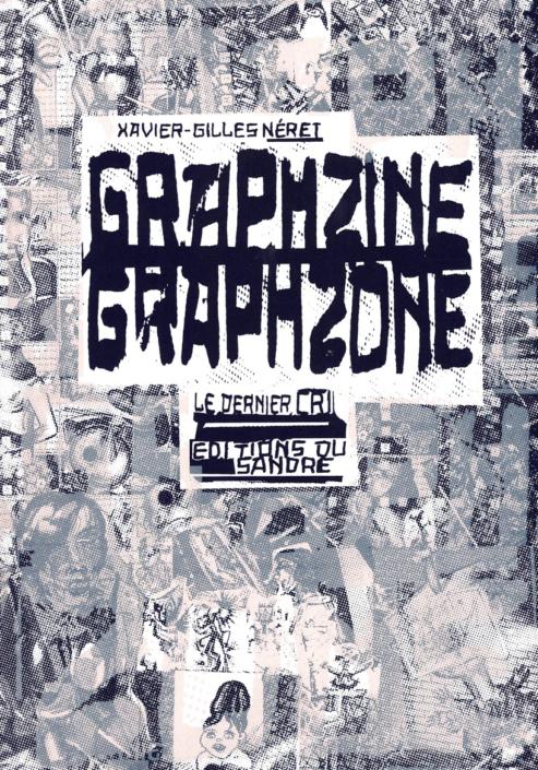 Graphzine Graphzone, de Xavier-Gilles Neret