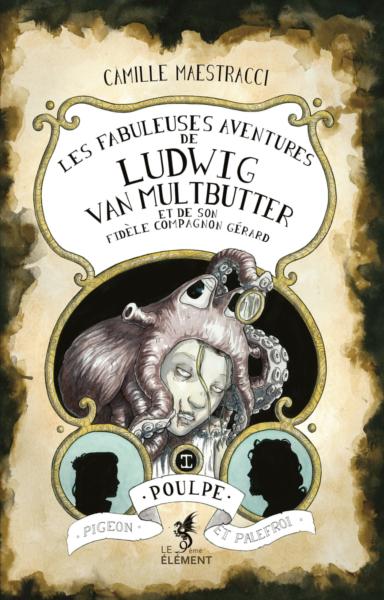 Les Fabuleuses Aventures de Ludwig Van Multbutter et de son fidèle compagnon Gérard