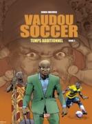 Vaudou Soccer - Tome 1 : Temps additionnel