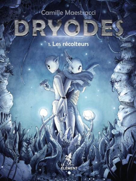 Dryodes I Les récolteurs